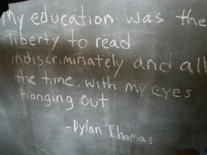 Dylan Thomas quote found in a coffee shop