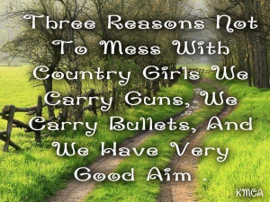 guns quotes about country girls and guns quotes about country girls ...