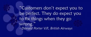 Customers don't expect you to be perfect. They do expect you to fix ...