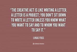quote-Lukas-Foss-the-creative-act-is-like-writing-a-84074.png