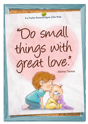 Great Love Quotes Small things with great love