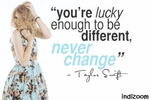 You are lucky enough to be different, never change