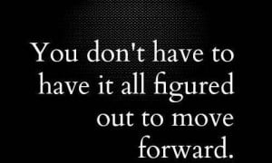 ... , if you think some Quotes About Moving Forward above inspired you