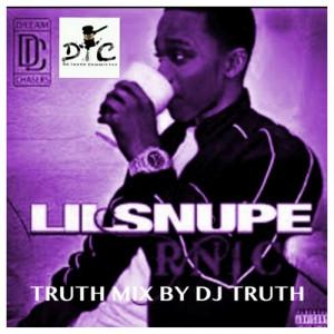 DJ Truth [ @djtruth25 ] Presents: Lil Snupe - R.N.I.C. (Truth Mix)