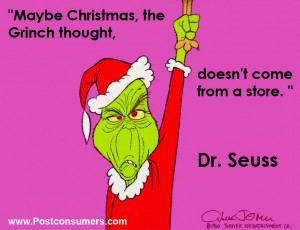 Maybe Christmas, the Grinch thought, doesn't come from a store ...