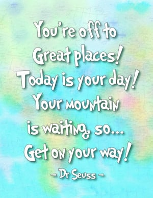 Dr Seuss U002foh The Places You U0027ll Go ~ Oh the Places You'll Go ...