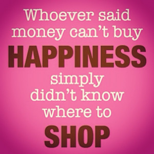 ... happiness, simply didn't know where to shop! #Fashion #quote #shopping
