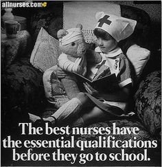 ... nurses have the essential qualifications before they go to school