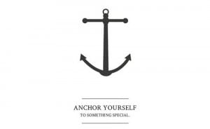 Best Love Quote ~ Anchor yourself