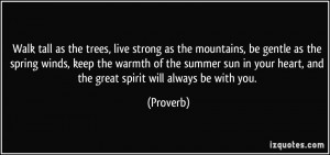 Walk tall as the trees, live strong as the mountains, be gentle as the ...