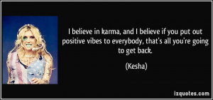 quote-i-believe-in-karma-and-i-believe-if-you-put-out-positive-vibes ...