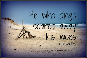 Love To Sing Quotes Cervantes quote. i love to sing. i love ...