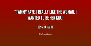 quote-Jessica-Hahn-tammy-faye-i-really-like-the-woman-95385.png