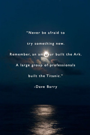 Never Afraid Try Titanic Ark Love Pretty Quotes Quote