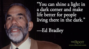 Quote of the Day: Ed Bradley on Journalism