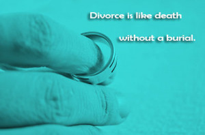 do not consider divorce an evil by any means. It is just as much a ...