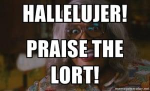Praise Da Lort Madea