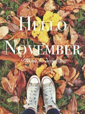 ... November Quotes, Hello Months, Blushes Image, Hello November, Births