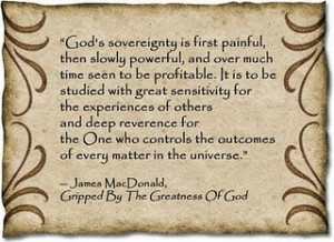 The doctrine of sovereignty should be taught gently. Thank God for it.