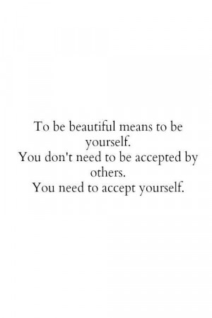 Stay true to yourself: Being Beauty, Accepted Yourself Quotes ...