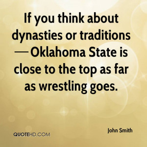 If you think about dynasties or traditions Oklahoma State is close ...