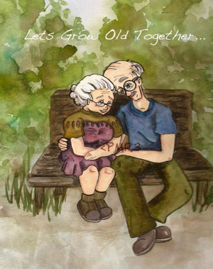 Let's grow old together. ♥