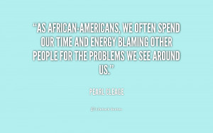 As African-Americans, we often spend our time and energy blaming other ...