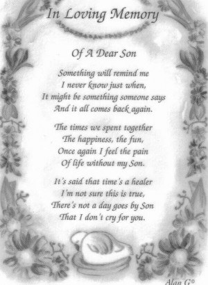 For my son in Heaven. I miss you like crazy I love you enormously ...
