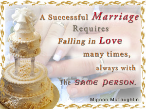 successful marriage requires falling in love many times