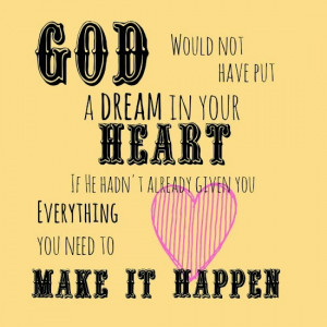 make your dreams happen; God; religious quotes; Christian quotes ...
