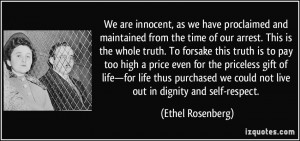 ... we could not live out in dignity and self-respect. - Ethel Rosenberg