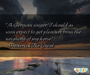 German singer! I should as soon