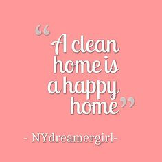 House Cleaning Quotes and Sayings | Quotes Picture: a clean home is a ...