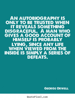 ... man who gives a good account of himself is probably lying, since any