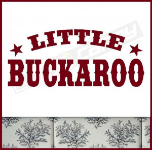 little cowboy quotes | Little Buckaroo Cowboy Wall Quotes Words ...