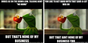 Kermit-Memes-But-That´s-None-Of-My-Business-Tho