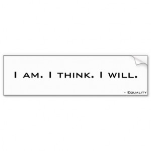 Ayn Rand Anthem Quotes I_am_i_think_i_will_bumper_ ...