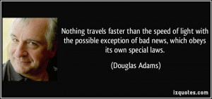 Nothing travels faster than the speed of light with the possible ...