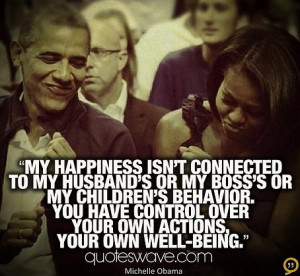 ... behavior. You have control over your own actions, your own well-being