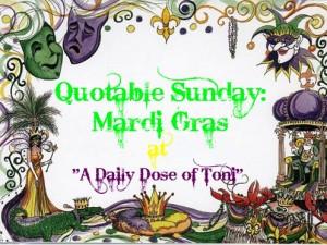 Quotable Sunday: Mardi Gras