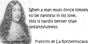 ... force himself to be faithful in his love, this is hardly better than