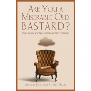 Welcome: Are You a Miserable Old Bastard? (Book Recommendation)