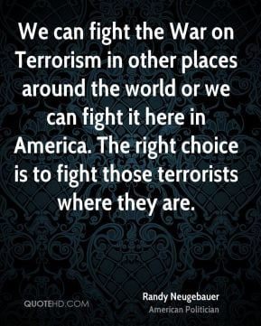 Randy Neugebauer - We can fight the War on Terrorism in other places ...