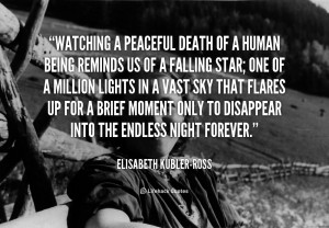 File Name : quote-Elisabeth-Kubler-Ross-watching-a-peaceful-death-of-a ...