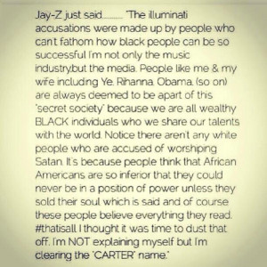 During a recent interview Jay-Z also addressed the Illuminati rumors ...