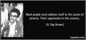 Black people must address itself to the causes of poverty. That's ...