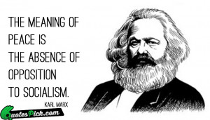 The Meaning Of Peace by karl-marx Picture Quotes