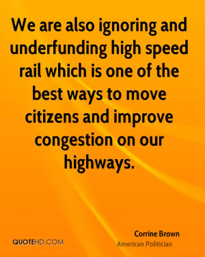 We are also ignoring and underfunding high speed rail which is one of ...