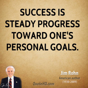 jim-rohn-jim-rohn-success-is-steady-progress-toward-ones-personal.jpg