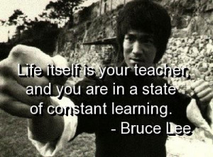 Bruce lee quotes and sayings life best teacher